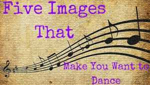 Five Images That Make You Want to Dance